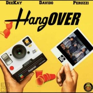 """Deekay - """"Hangover"""" ft. Davido & Peruzzi"""